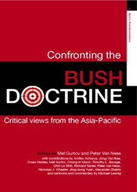 Confronting the Bush Doctrine: Critical Views from the Asia-Pacific