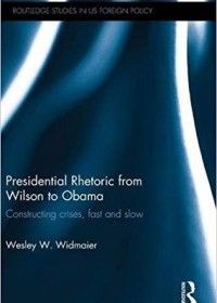 Presidential Rhetoric from Wilson to Obama: Constructing Crises, Fast and Slow