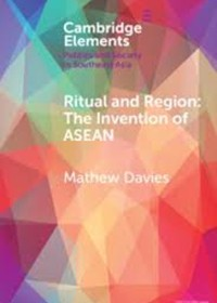 Ritual and Region: The Invention of ASEAN