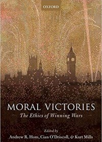 Moral Victories: The Ethics of Winning Wars
